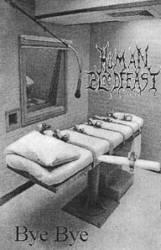 Human Bloodfeast - Bye Bye