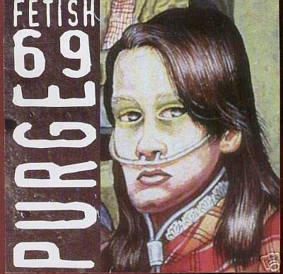 Fetish 69 - Purge