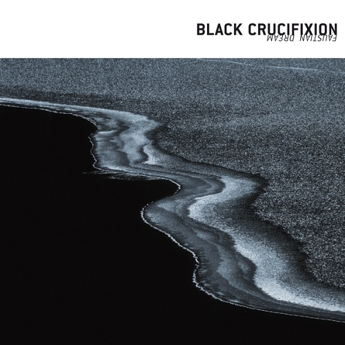 Black Crucifixion - Faustian Dream