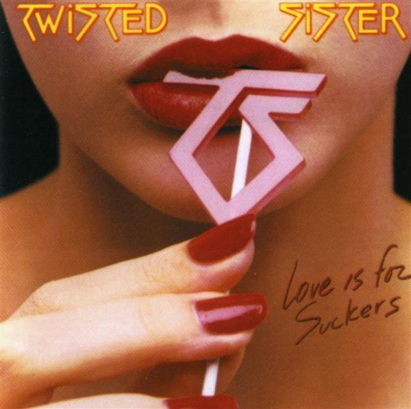 Twisted Sister — Love Is For Suckers (1987)