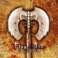 Final Axe - The Axe of the Apostles