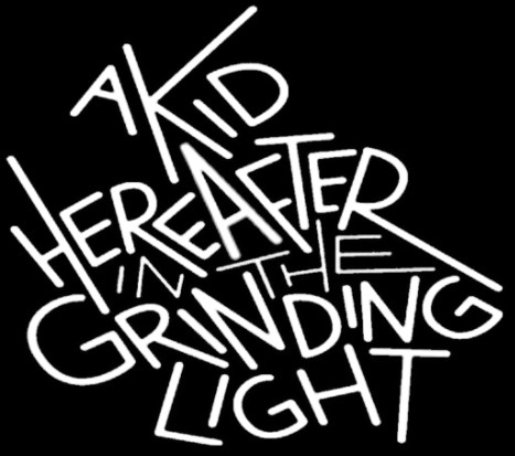 A Kid Hereafter in the Grinding Light - Logo