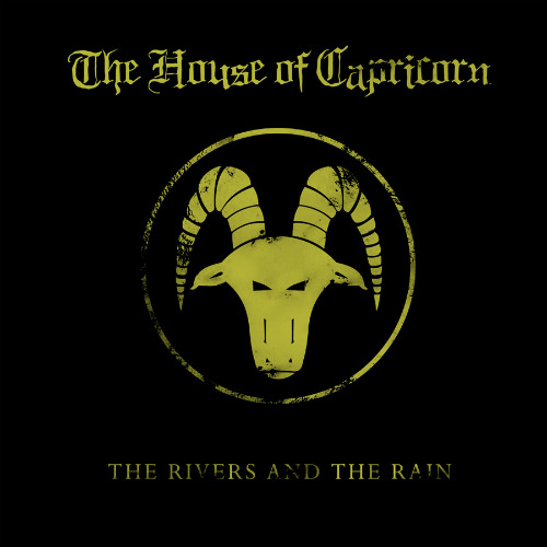The House of Capricorn - The Rivers and the Rain