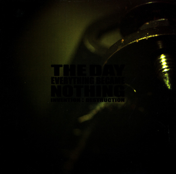 The Day Everything Became Nothing - Invention : Destruction