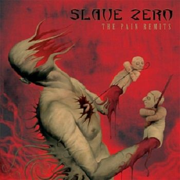 Slave Zero - The Pain Remits