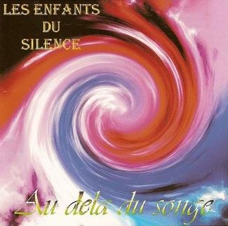 Les Enfants du Silence - Au-delà du songe