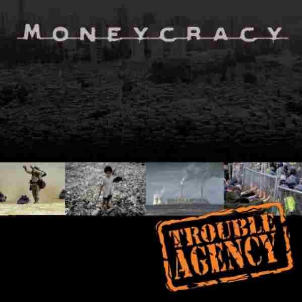Trouble Agency - Moneycracy