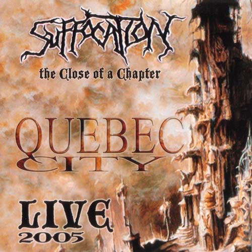 Suffocation - The Close of a Chapter: Quebec City Live 2005