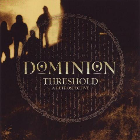 Dominion - Threshold - A Retrospective
