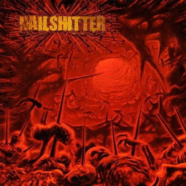Nailshitter - From the Bowels of the Impaled
