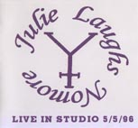Julie Laughs Nomore - Live in Studio 1996