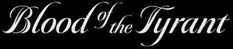 Blood of the Tyrant - Logo
