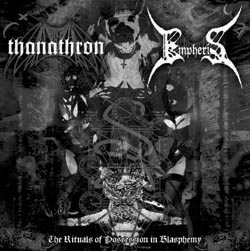 Thanathron / Empheris - The Rituals of Possession in Blasphemy