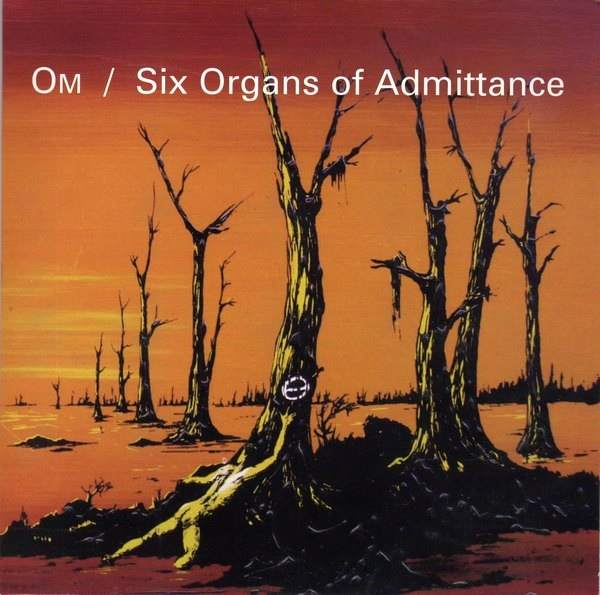 Om - Om / Six Organs of Admittance