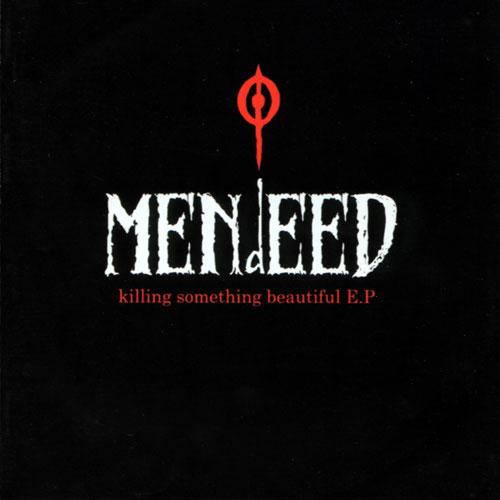Mendeed - Killing Something Beautiful