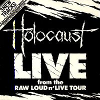 Holocaust - Live from the Raw Loud 'n' Live Tour