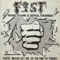 Fist - Name, Rank & Serial Number