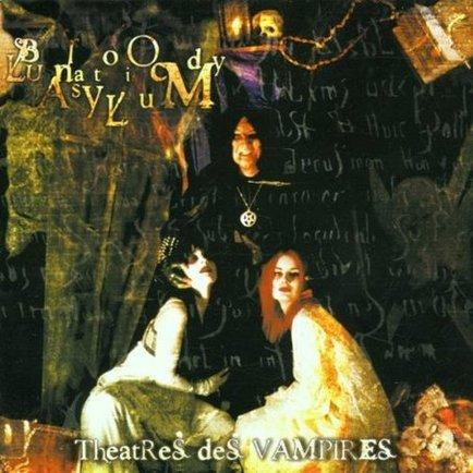 Theatres des Vampires - Bloody Lunatic Asylum