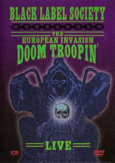Black Label Society - The European Invasion - Doom Troopin' Live