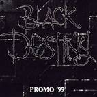 Black Destiny - Promo 99