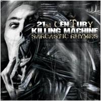 21st Century Killing Machine - Sarcastic Rhymes