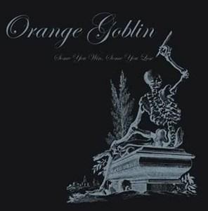 Orange Goblin - Some You Win, Some You Lose