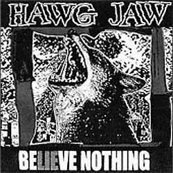 Hawg Jaw - BeLIEve Nothing