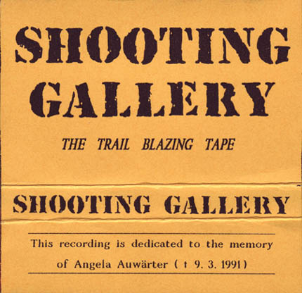 Shooting Gallery - The Trail Blazing Tape