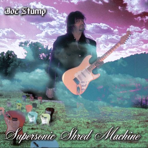 Joe Stump - Supersonic Shred Machine