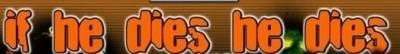 If He Dies, He Dies - Logo