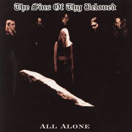 The Sins of Thy Beloved - All Alone