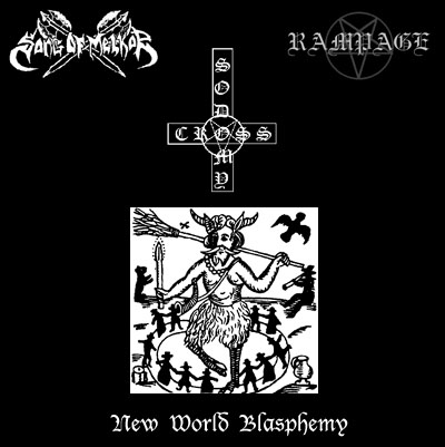 Rampage / Cross Sodomy / Song of Melkor - New World Blasphemy