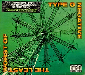 Type O Negative - The Least Worst of Type O Negative