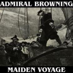 Admiral Browning - Maiden Voyage