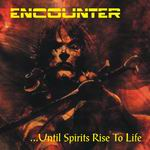 Encounter - ...Until Spirits Rise to Life