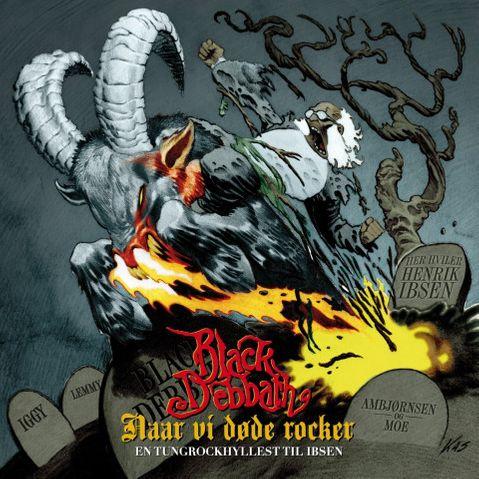 Black Debbath - Naar vi døde rocker - En tungrockhyllest til Ibsen