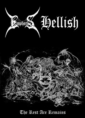 Hellish / Empheris - The Rest Are Remains