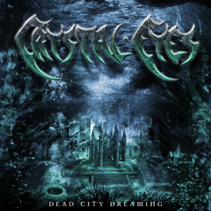 Crystal Eyes - Dead City Dreaming