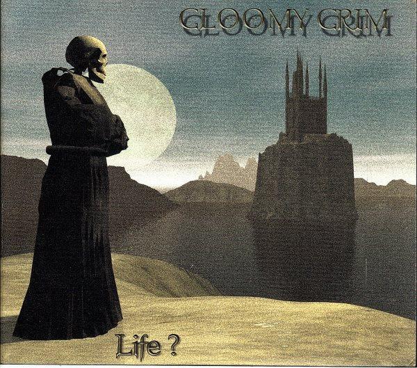 Gloomy Grim - Life?