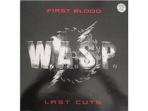 W.A.S.P. - First Blood, Last Cuts