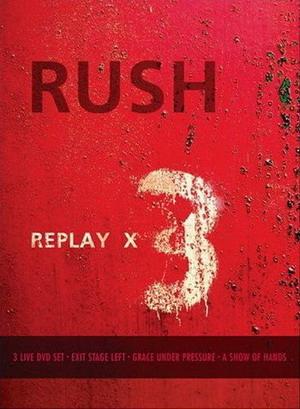 Rush - Replay x3