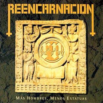 Reencarnación - Más hombres, menos estatuas