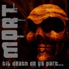 Mort - Til Death Do Us Part...