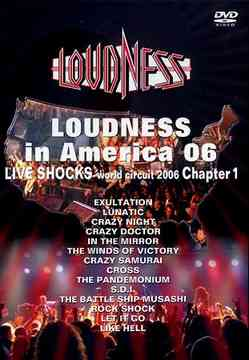 Loudness - Loudness in America 06: Live Shocks World Circuit 2006 Chapter 1