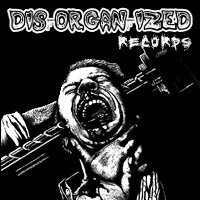 Dis-Organ-Ized Records