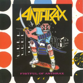Anthrax - Fistful of Anthrax