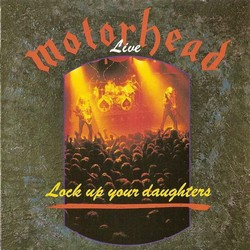 Motörhead - Lock Up Your Daughters