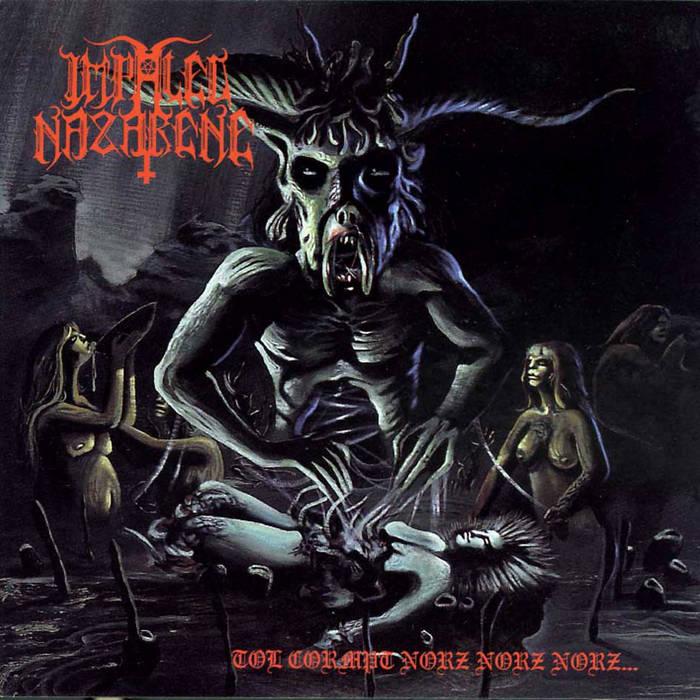 Impaled Nazarene - Tol Cormpt Norz Norz Norz...