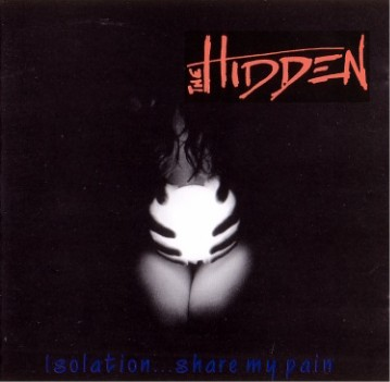 The Hidden - Isolation...Share My Pain