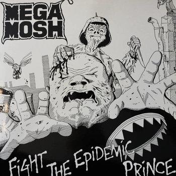 Mega Mosh - Fight the Epidemic Prince